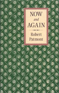 Now and Again: More Musings and Memoirs, by Robert Patmont.  2001, Oakland, California. 144 pp., 8-3/4 x 5-5/8 in.